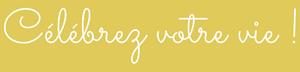 Célébrez votre vie Logo